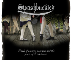 Swashbuckled: the power of Irish dance